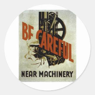 あって下さい注意深く近い機械類- WPAポスター-が ラウンドシール