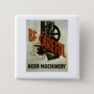 あって下さい注意深く近い機械類- WPAポスター-が 5.1CM 正方形バッジ