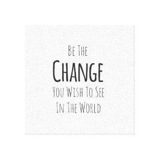あなたが世界で見たい変更があって下さい キャンバスプリント