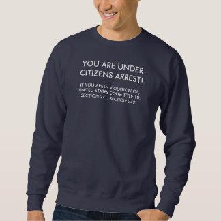 あなたが付いている人のトレーナーは市民の阻止の下にあります スウェットシャツ