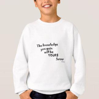 あなたが得る知識は永久にあなたのです スウェットシャツ