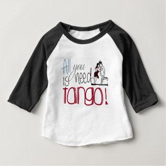 あなたが必要とするのはタンゴの引用文だけです ベビーTシャツ