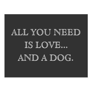 あなたが必要とするのは愛…および犬-郵便はがきだけです ポストカード