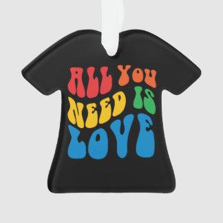 あなたが必要とするのは愛Tシャツだけです オーナメント