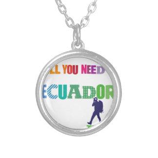 あなたが必要とするのはEcuador_Travelだけです シルバープレートネックレス