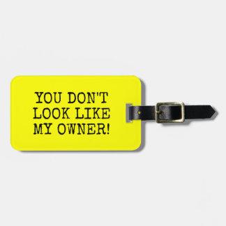 あなたによってが私の所有者のように見えないおもしろいな黄色 ラゲッジタグ