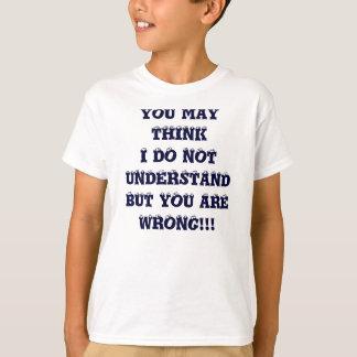 あなたによってがWR…であるUNDERSTANDBUT私を考えることができます Tシャツ