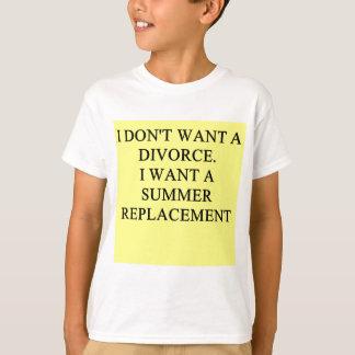 あなたのためのおもしろいな離婚のアイディア Tシャツ