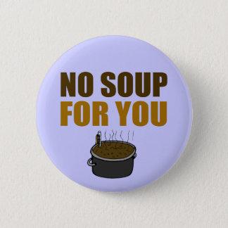 あなたのためのスープ無し 5.7CM 丸型バッジ