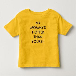 あなたのより熱い私のお母さん!! トドラーTシャツ
