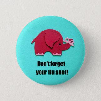 あなたのインフルエンザの予防注射を忘れないで下さい! 缶バッジ