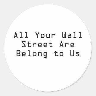 あなたのウォールストリートはすべて私達に属しますあります ラウンドシール