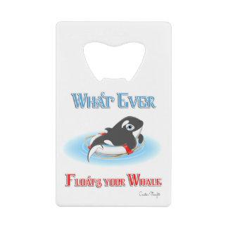 あなたのクジラを浮かべるものは何でも クレジットカード ボトルオープナー