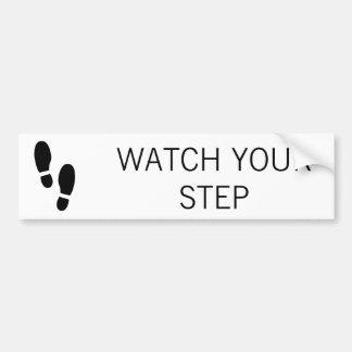 あなたのステップを見て下さい バンパーステッカー