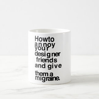 あなたのデザイナー友人を悩ます方法 コーヒーマグカップ