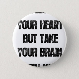 あなたのハートを後を追って下さいしかしあなたの頭脳、生命引用文を取って下さい 5.7CM 丸型バッジ