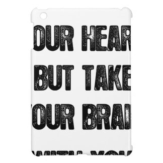 あなたのハートを後を追って下さいしかしあなたの頭脳、生命引用文を取って下さい iPad MINI CASE