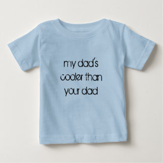 あなたのパパより私のパパのクーラー ベビーTシャツ