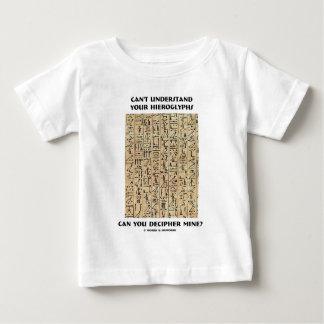 あなたのヒエログリフの解読鉱山を理解できませんか。 ベビーTシャツ