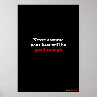 あなたのベストが十分によいことを決して仮定しないで下さい ポスター