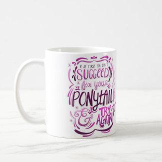 あなたのポニーテールを修理すれば試みは再度襲います コーヒーマグカップ