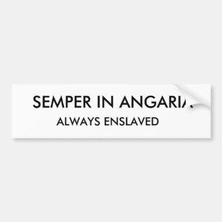 あなたのマスターに常に奴隷になるAngariaのSemper バンパーステッカー