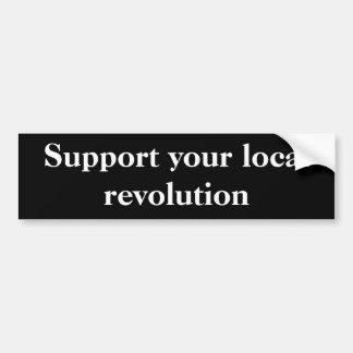 あなたのローカル革命を支えて下さい バンパーステッカー