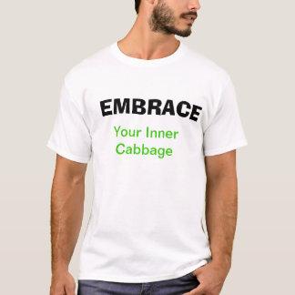 あなたの内部のキャベツTシャツを包含して下さい Tシャツ