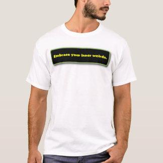 あなたの内部の変人を包含して下さい Tシャツ