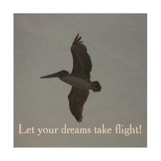 あなたの夢が飛行-木製のプリント--を取るようにして下さい ウッドウォールアート