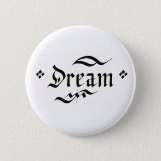 あなたの夢に本当を来させます 5.7CM 丸型バッジ