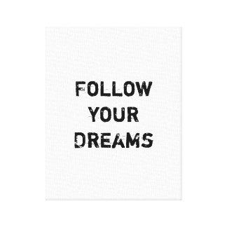 """""""あなたの夢を後を追って下さい。"""" キャンバスプリント"""