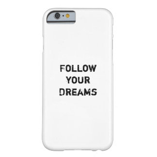 """""""あなたの夢を後を追って下さい。"""" BARELY THERE iPhone 6 ケース"""