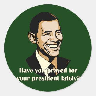 あなたの大統領のために最近祈りましたか。 ラウンドシール