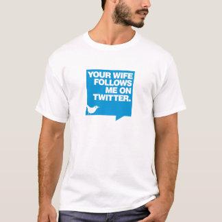 あなたの妻はTwitterの私を後を追います Tシャツ