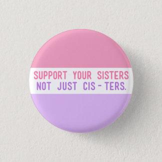 """あなたの姉妹、ちょうどCistersを支えて下さい。"""" 3.2cm 丸型バッジ"""