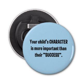 あなたの子供のキャラクターはより重要…です 栓抜き