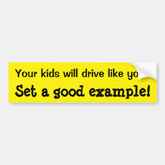 あなたの子供の運転のための例を置いて下さい バンパーステッカー