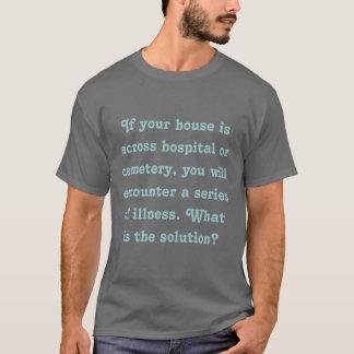 あなたの家が病院または墓地のワイシャツを渡ってあれば Tシャツ