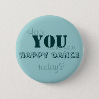 あなたの幸せなダンスを今日しましたか。 缶バッジ
