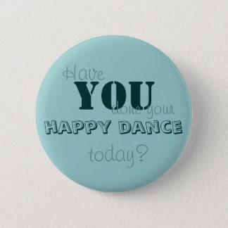 あなたの幸せなダンスを今日しましたか。 5.7CM 丸型バッジ