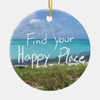 あなたの幸せな場所を見つけて下さい セラミックオーナメント