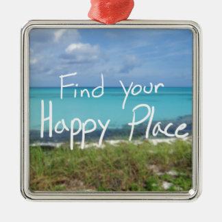 あなたの幸せな場所を見つけて下さい メタルオーナメント