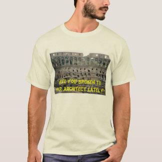 あなたの建築家に最近話しましたか。 Tシャツ