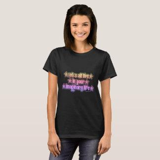 あなたの想像生命に住むために完全に割り当てます Tシャツ