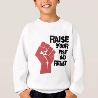 あなたの握りこぶしを上げ、抵抗して下さい スウェットシャツ