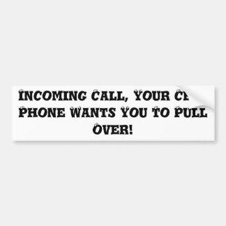 あなたの携帯電話は引っ張ってほしいです バンパーステッカー