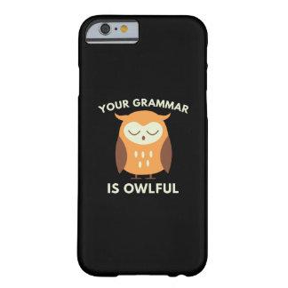 あなたの文法はOwlfulです iPhone 6 ベアリーゼアケース