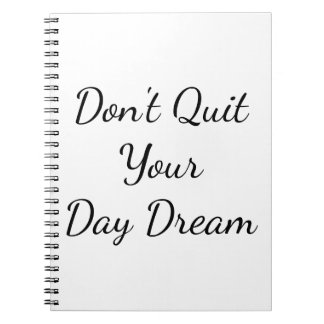 あなたの日の夢のノートをやめないで下さい ノートブック
