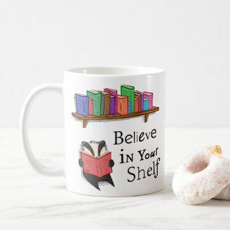 あなたの棚-マグで信じて下さい コーヒーマグカップ